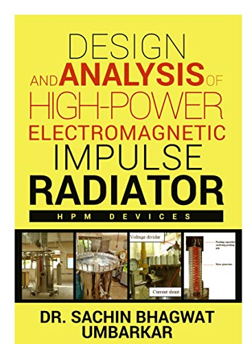 DESIGN AND ANALYSIS OF HIGH-POWER ELECTROMAGNETIC IMPULSE RADIATOR: HIGH-POWER ELECTROMAGNETIC IMPULSE RADIATOR (1) (English Edition) -