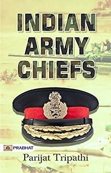 INDIAN ARMY CHIEF'S by [Tripathi, Parijat]