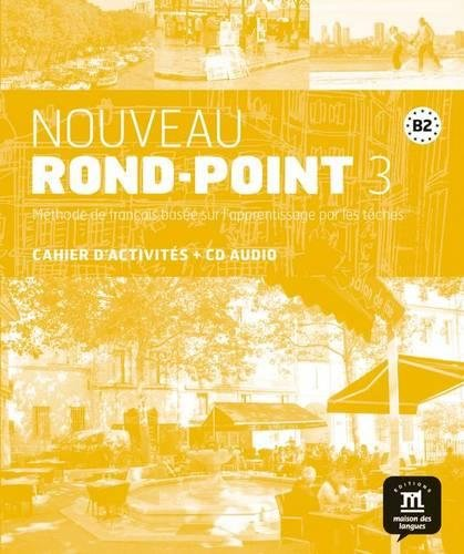 Nouveau rond-point. B2. Cahier d'exercices. Con e-book. Con espansione online. Con CD. Per le Scuole superiori: 3