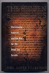 Hidden Scrolls: Christianity, Judaism, and the War for the Dead Sea Scrolls by Neil A. Silberman (1994-10-19)