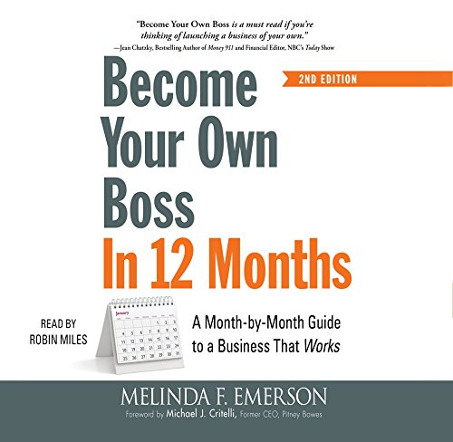 Become Your Own Boss in 12 Months, 2nd Edition: A Month-By-Month Guide to a Business That Works Boss Audio 12