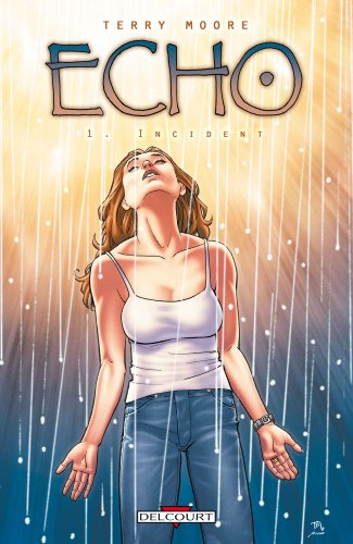 Echo, Tome 1 : Incident