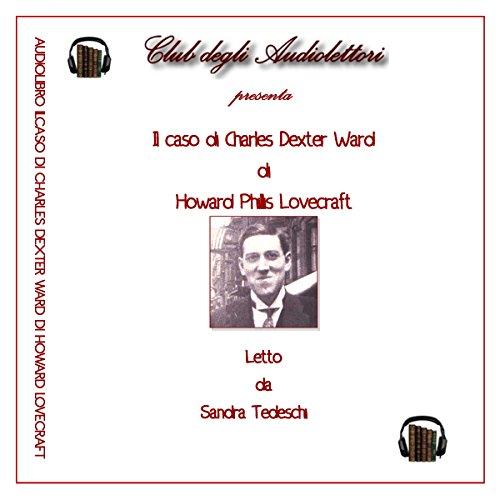 Il caso di Charles Dexter Ward  Audiolibri