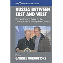 Russia Between East and West: Russian Foreign Policy on the Threshhold of the Twenty-First Century: Russian Foreign Policy in the Wake of the Cold War, 1991-2001 (Cummings Center Series) (2003-03-01)