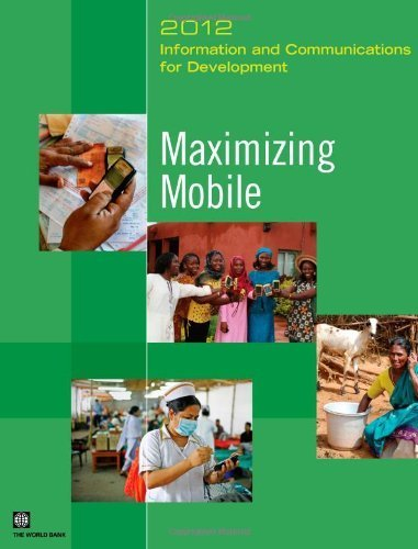 information-and-communications-for-development-2012-maximizing-mobile-by-world-bank-2012-08-15