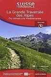 La Grande Traversée des Alpes - Du Léman à la Méditerranée