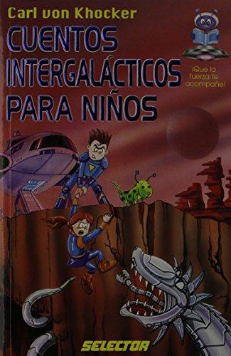 Cuentos intergalacticos para ninos / Intergalactic tales for children
