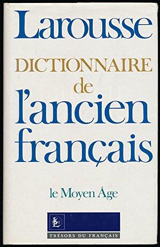 Dictionnaire de l'ancien français : Le Moyen Age - Collection