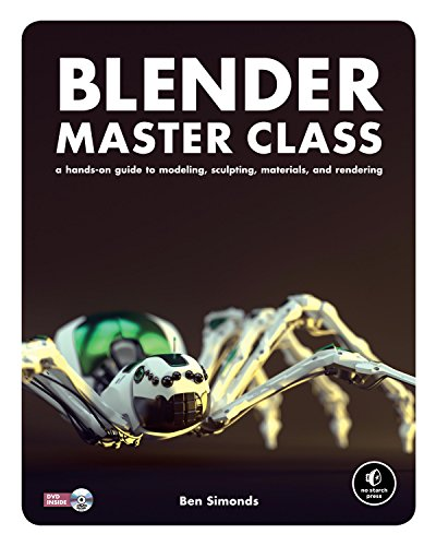 Blender Master Class: A Hands-On Guide to Modeling, Sculpting, Materials, and Rendering por Ben Simonds