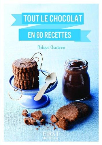 Petit Livre de - Tout le chocolat en 90 recettes par Philippe CHAVANNE