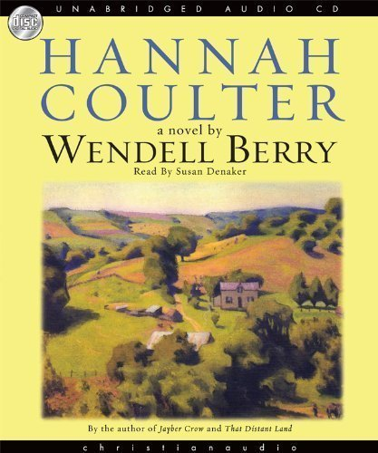 By Wendell Berry Hannah Coulter: A Novel Audiobook, CD, Unabridged (2008) Audio CD
