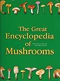 The Great Encyclopedia of Mushrooms by Jean-Louis Lamaison (2008-11-02)