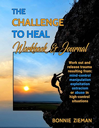 The Challenge to Heal Workbook & Journal: Work Out & Release Trauma Resulting from High-Control Situations por Bonnie Zieman