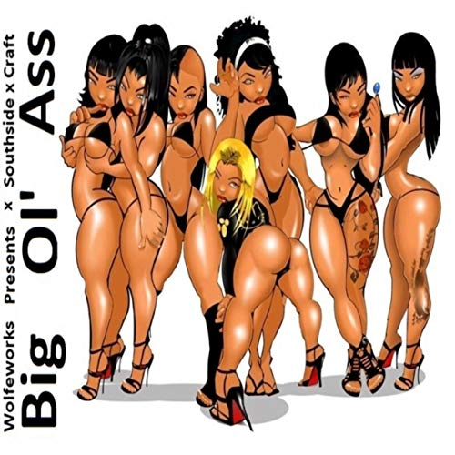 Big Ol' Ass [Explicit]