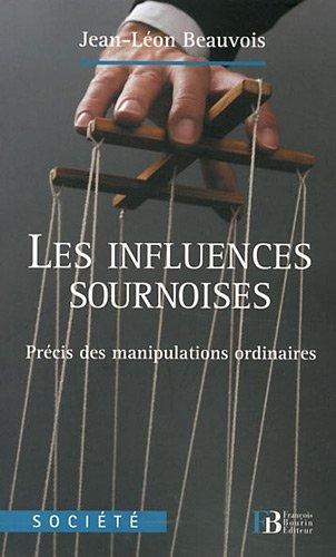 Les influences sournoises : Précis des manipulations ordinaires