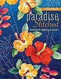 Paradise Stitched-Sashiko & Appliqué Quilts - Print-On-Demand Edition