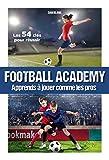 Football Academy : Apprends à jouer comme un pro...