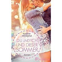 Du und ich und dieser Sommer: Roman