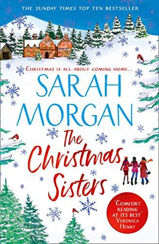 The Christmas Sisters: The Sunday Times top ten feel-good and romantic bestseller! (English Edition) por Sarah Morgan