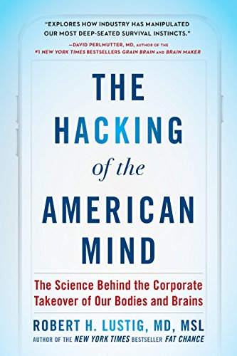 The Hacking of the American Mind: The Science Behind the Corporate Takeover of Our Bodies and Brains - Kostenlose Spiele Süchtig