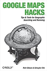 Google Maps Hacks by Gibson (2006-01-27)
