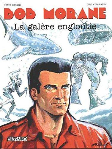 Bob Morane, Tome 10 : La Galère Engloutie par Henri Vernes