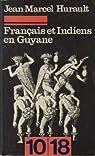 Francais et indiens en guyane par Hurault
