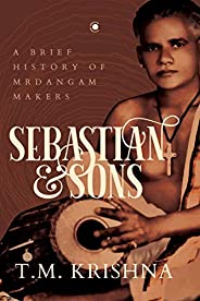 Sebastian and Sons: A Brief History of Mrdangam Makers