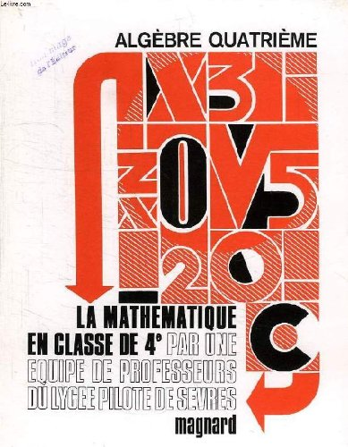 ALGEBRE 4e, LA MATHEMATIQUE EN CLASSE DE 4e par COLLECTIF