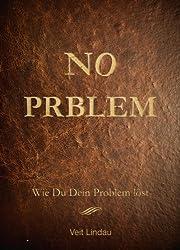 NO PRBLEM! Wie du dein Problem löst...