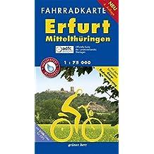 Fahrradkarte Erfurt, Mittelthüringen: Mit dem kompletten Gera-Radwanderweg. Mit Tourentipps. Mit UTM-Gitter für GPS. Offizielle Karte des ... Wasser- und reißfest. (Fahrradkarten)
