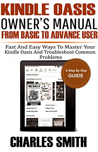 Kindle Oasis Owners Manual From Basic To Advance User: Fast and ...