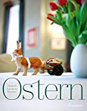 Ostern - Tradition, Dekorationsideen, Rezepte