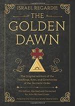 The Golden Dawn - The Original Account of the Teachings, Rites, and Ceremonies of the Hermetic Order de Israel Regardie