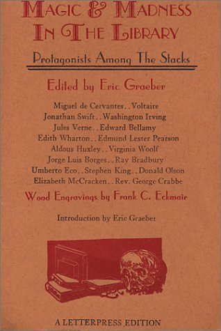 Magic and Madness in the Library: Protagonists Among the Stacks by Eric Graeber (Editor) (1-Jan-1999) Paperback
