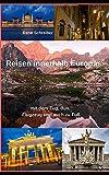 Reisen  innerhalb Europas: mit dem Zug, Bus,  Flugzeug und auch zu Fuß