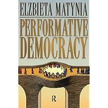 Performative Democracy (Yale Cultural Sociology)
