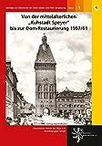 Von der mittelalterlichen 'Kuhstadt Speyer'; bis zur Dom-Restaurierung 1957/61: Beiträge zur Geschichte der Stadt Speyer und ihrer Umgebung, Band 1