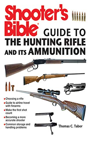 Shooter's Bible Guide to the Hunting Rifle & Its Ammunition por Thomas C. Tabor