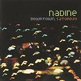 Songtexte von Nadine - Downtown, Saturday