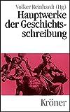 Hauptwerke der Geschichtsschreibung (Kröners Taschenausgaben (KTA)) -