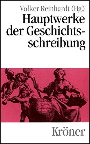 Hauptwerke der Geschichtsschreibung (Kröners Taschenausgaben (KTA), Band 435)
