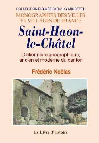 Saint-Haon-le-Châtel : Dictionnaire géographique, ancien et moderne du canton