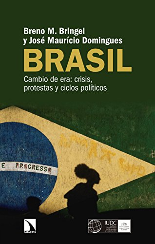 Brasil: Cambio de era: crisis, protestas y ciclos políticos (Mayor nº 684)
