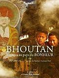 BHOUTAN, Voyages au pays du bonheur [Édition Collector]