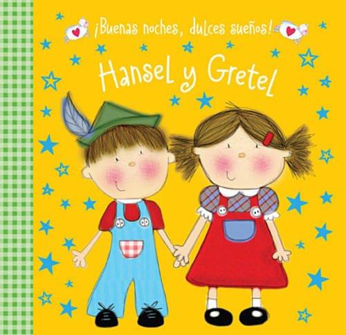 Buenas Noches, Dulces Suenos! Hansel y Gretel (Good Night, Sweet Dreams!)