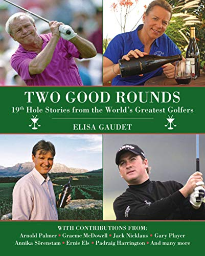 Two Good Rounds: 19th Hole Stories from the World's Greatest Golfers por Elisa Gaudet