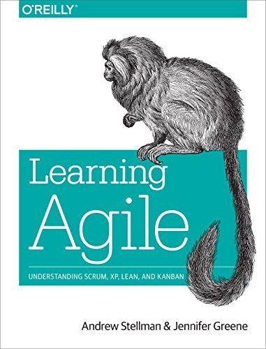 Learning Agile: Understanding Scrum, XP, Lean, and Kanban by Andrew Stellman, Jennifer Greene (November 23, 2014) Paperback