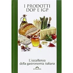 I prodotti DOP e IGP. L'eccellenza della gastronomia italiana