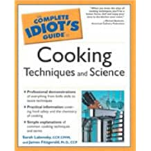 Complete Idiot's Guide to Cooking Techniques and Science (Complete Idiot's Guides (Lifestyle Paperback))